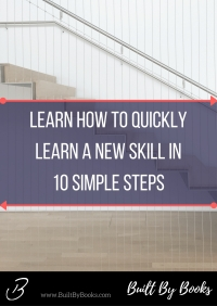 Quickly learn how to acquire new skills, based on the book The First 20 Hours | Built by Books