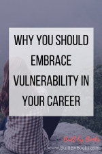 Being vulnerable is actually a good thing. Learn how to use vulnerability in your career.