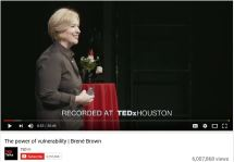 Watch Brene Brown talk about the power of vulnerability.